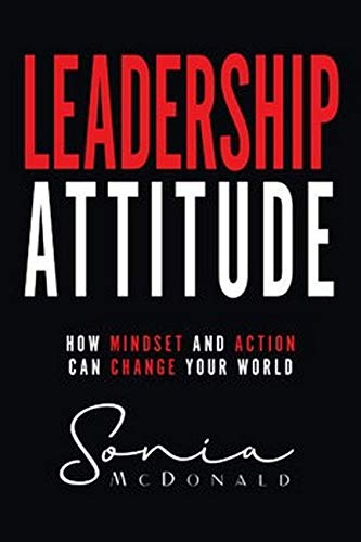 Download Leadership Attitude: How Mindset and Action Can Change Your World ebook