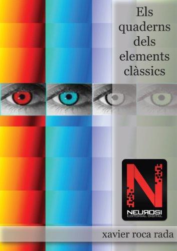 Descargar Libro Els Quaderns Dels Elements Clàssics Xavier Roca Rada