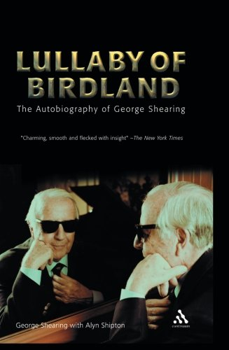 Lullaby of Birdland: The Autobiography of George Shearing (Bayou Jazz Lives S) PDF