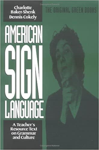 American sign language green books a teachers resource text on american sign language green books a teachers resource text on grammar and culture american sign language series later edition used edition fandeluxe Image collections