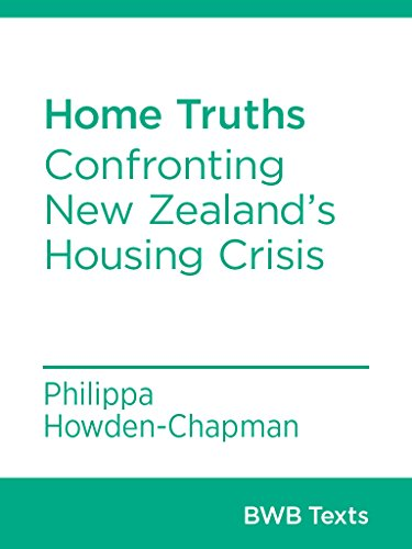 Home Truths: Confronting New Zealand's Housing Crisis (BWB Texts Book 37)