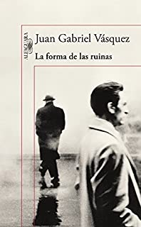 La forma de las ruinas / The Shape of Ruins (Spanish Edition)