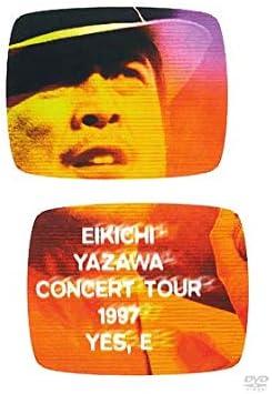 矢沢永吉 YES. E EIKICHI YAZAWA CONCERT TOUR 1997 [THE LIVE EIKICHI YAZAWA DVD BOX]