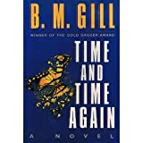 Time and Time Again, B. M. Gill, 0684191741