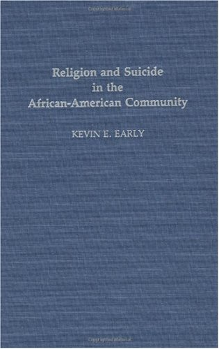 Search : Religion and Suicide in the African-American Community (Contributions in Afro-American & African Studies)
