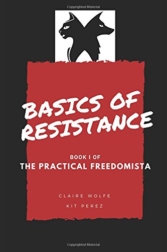 Basics of Resistance: The Practical Freedomista, Book I