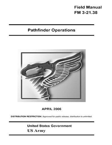 field manual fm 3 21 38 pathfinder operations april 2006 us army rh amazon com U.S. Army Pathfinder Units Army Pathfinder Training