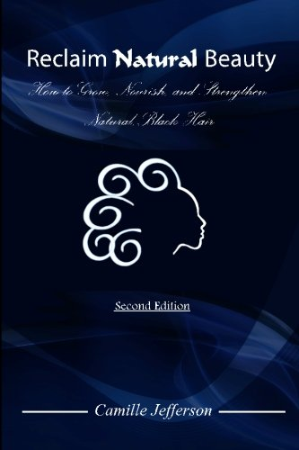 Download Reclaim Natural Beauty: How to Grow, Nourish, and Strengthen Natural, Black Hair pdf