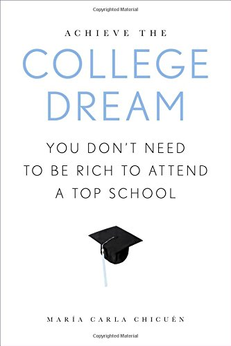 Achieve the College Dream: You Don't Need to Be Rich to Attend a Top School