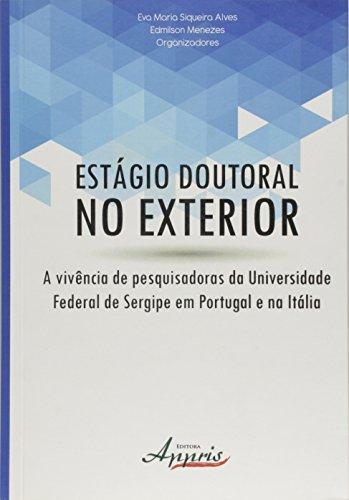 Estágio Doutoral no Exterior. A Vivência de Pesquisadoras da Universidade Federal de Sergipe em Portugal e na Itália