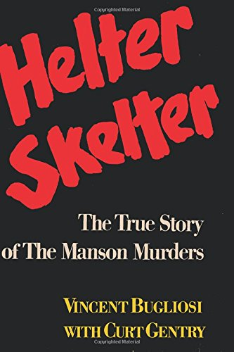 Helter Skelter The True Story of the Manson Murders PDF