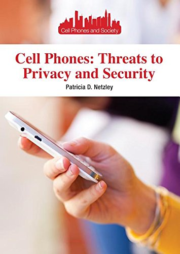 Cell Phones: Threats to Privacy and Security (Cell Phones and Society) pdf epub