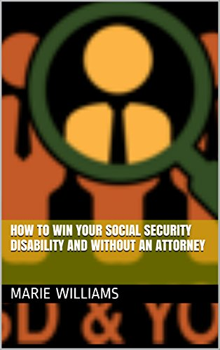 How To Win Your Social Security Disability Case Without An Attorney ()