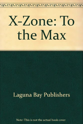 X-Zone: To the Max