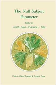 The Null Subject Parameter (Studies in Natural Language and Linguistic Theory)