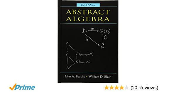 Abstract algebra john a beachy william d blair 9781577664437 abstract algebra john a beachy william d blair 9781577664437 amazon books fandeluxe Image collections