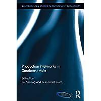 Production Networks in Southeast Asia (Routledge-ERIA Studies in Development Economics)