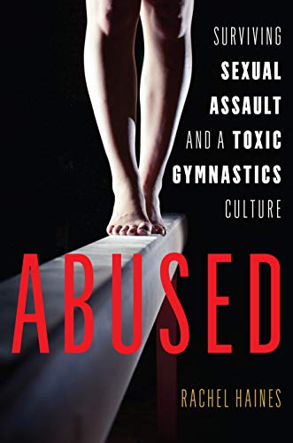 Pdf Outdoors Abused: Surviving Sexual Assault and a Toxic Gymnastics Culture