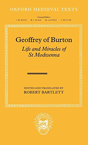 Geoffrey of Burton: Life and Miracles of St Modwenna (Oxford Medieval Texts)