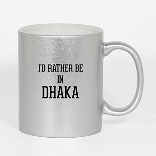 I'd Rather Be In DHAKA - 11oz Silver Ceramic Coffee Mug -  Molandra Products, B07Y16D03W006000M04T22CSUS-C