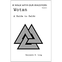 A Guide to Galdr (A Walk Our Ancestors Book 2)