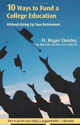 10 Ways to Fund a College Education Without Giving Up Your Retirement pdf epub