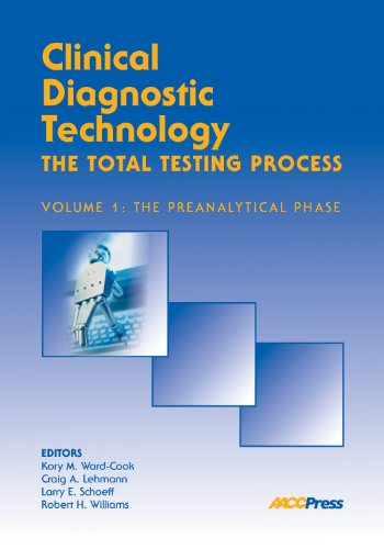 Clinical Diagnostic Technology - The Total Testing Process, Volume 1: The Preanalytical Phase