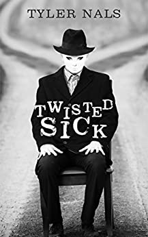 Twisted Sick by [Nals, Tyler]