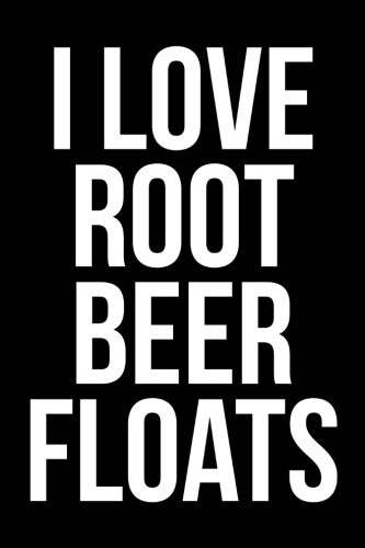 I Love Root Beer Floats: Blank Lined Journal pdf epub
