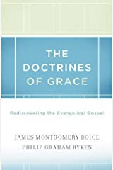 The Doctrines of Grace: Rediscovering the Evangelical Gospel Paperback