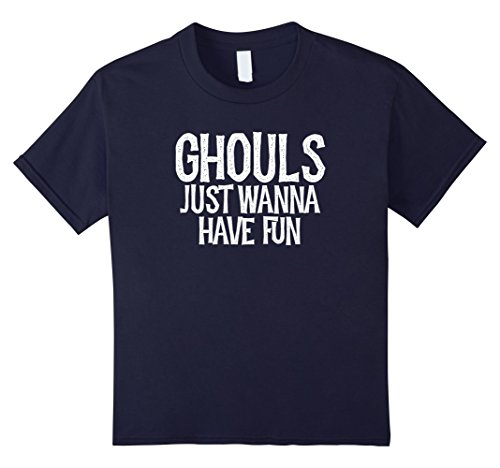 Girls Just Wanna Have Fun Costume (Kids Ghouls Just Wanna Have Fun T Shirt Funny Halloween Costume 12 Navy)