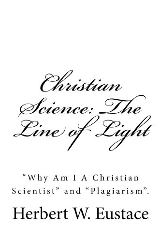 Christian Science:The Line of Light, Why Am I a Christian Scientist, & Plagiarism