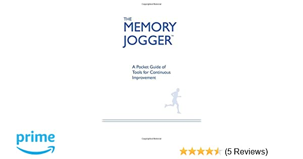 the memory jogger a pocket guide of tools for continuous rh amazon com the memory jogger ii a pocket guide of tools for continuous improvement and effective planning the memory jogger a pocket guide of tools for continuous improvement