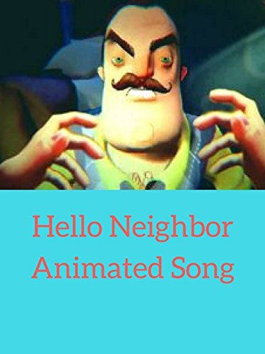 Hello Neighbor Animated Song ()