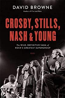 Book Cover: Crosby, Stills, Nash and Young: The Wild, Definitive Saga of Rock's Greatest Supergroup