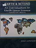 Earth and Beyond : An Introduction to Earth-Space Science Laboratory Manual, Zaprowski, Brent, 0757591647