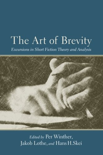 The Art of Brevity: Excursions in Short Fiction Theory and Analysis