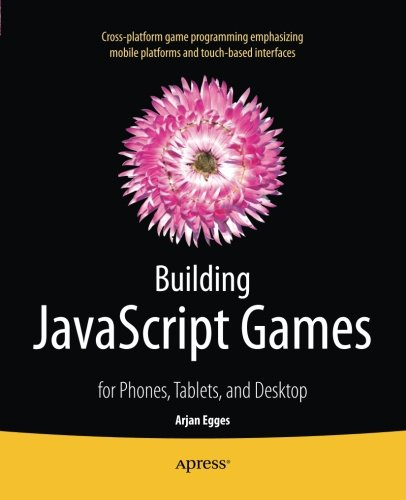 Building JavaScript Games: for Phones, Tablets, and Desktop (Best Js Template Engine)