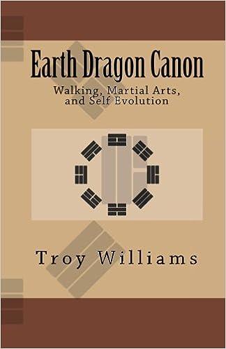 Earth Dragon Canon: Walking, Martial Arts, and Self Evolution