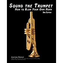 Sound the Trumpet (4th ed.): How to Blow Your Own Horn