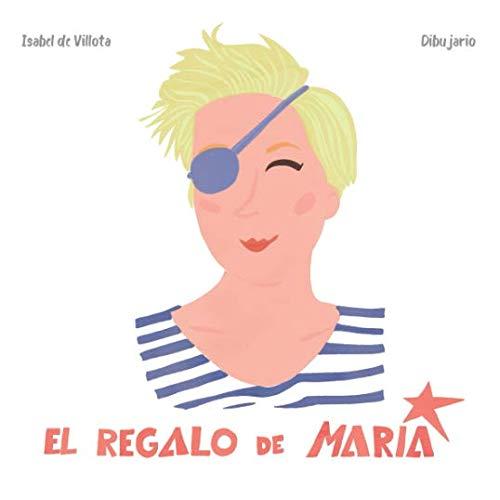 El regalo de María (Spanish Edition)