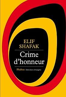Crime d'honneur : roman, Shafak, Elif