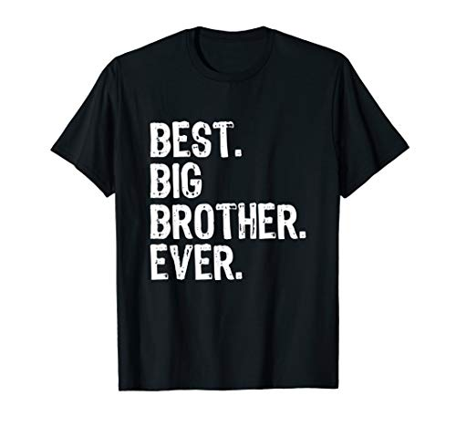 Best Big Brother Ever Funny Cool Gift T-Shirt T-Shirt