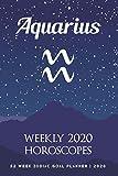 Aquarius - Weekly 2020 Horoscopes: 52 Week Zodiac Goal Planner 2020