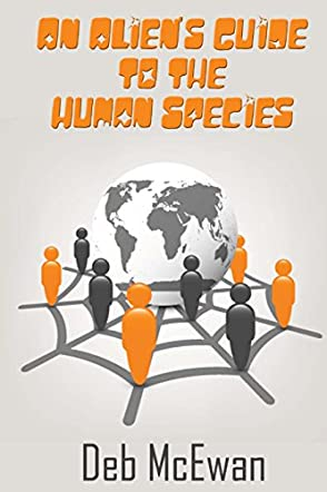 An Alien's Guide to the Human Species