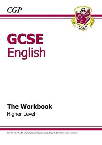 GCSE English - The Workbook Higher Level: Workbook (Without Answers) (Workbooks) by CGP Books (2010) Paperback pdf epub