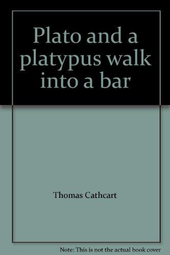 Plato and a Platypus Walk into a Bar: Understanding Philosophy Through Jokes (Plato And A Platypus Walk Into A Bar)