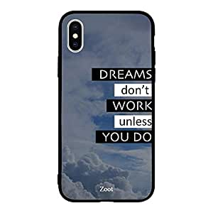 iPhone XS Max Dreams Dont Work Unless You do