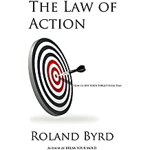 The Law of Action: How to Hit Your Target Every Time