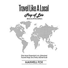 Travel Like a Local - Map of Lviv (Black and White Edition): The Most Essential Lviv (Ukraine) Travel Map for Every Adventure
